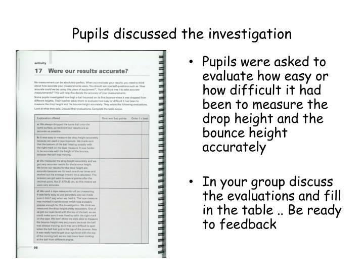 Pupils discussed the investigation