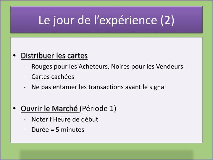 Le jour de l'expérience (2)
