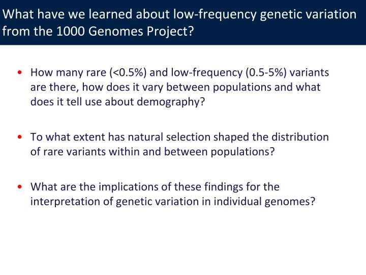What have we learned about low-frequency genetic variation from the 1000 Genomes Project?