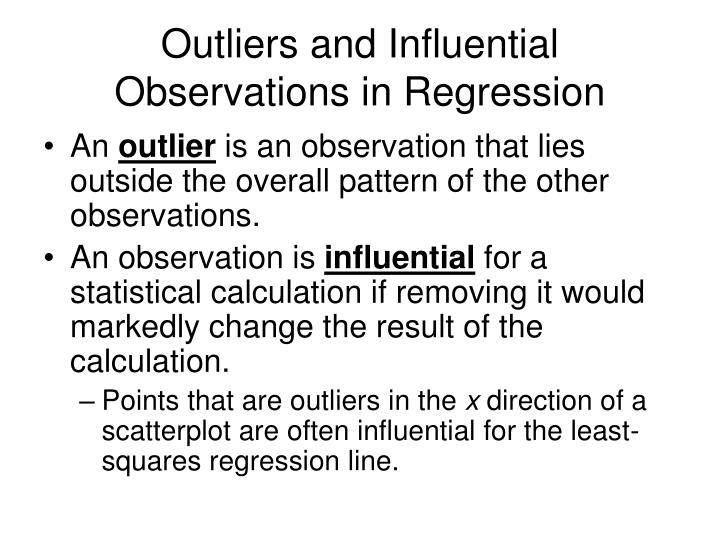 Outliers and Influential Observations in Regression