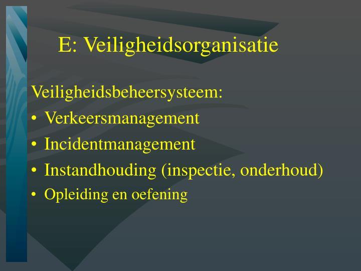 E: Veiligheidsorganisatie