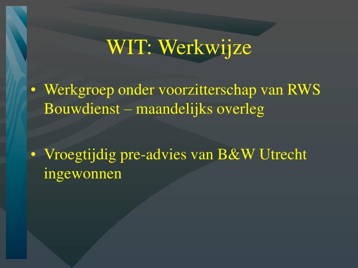WIT: Werkwijze