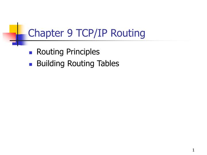 Chapter 9 TCP/IP Routing