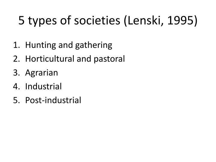 5 types of societies (Lenski, 1995)
