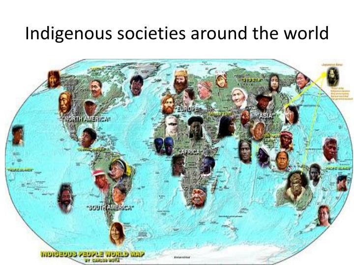 Indigenous societies around the world