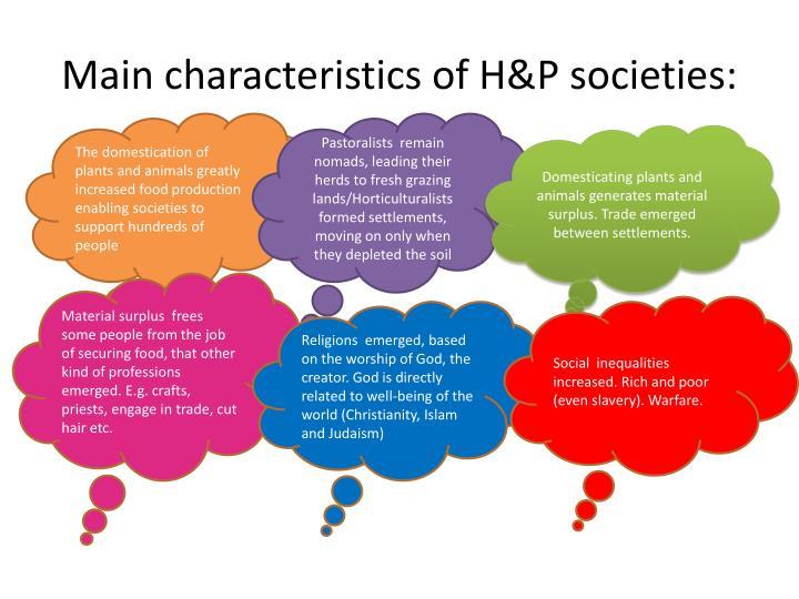 Main characteristics of H&P societies: