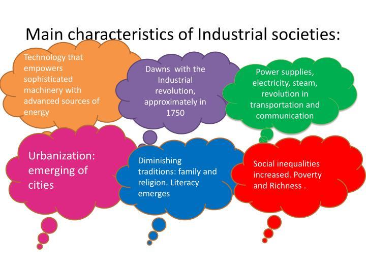 Main characteristics of Industrial societies: