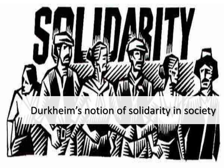 Durkheim's notion of solidarity in society