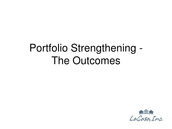 Portfolio Strengthening -