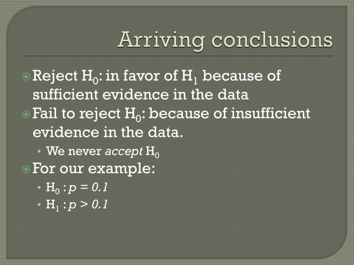 Arriving conclusions