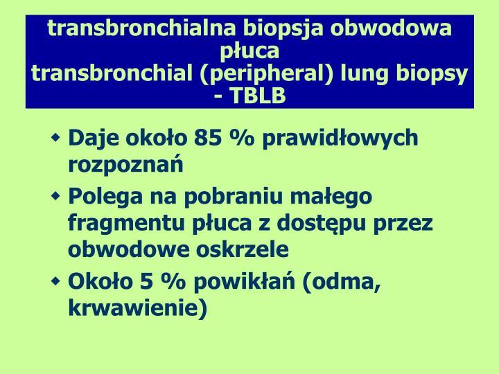 transbronchialna biopsja obwodowa puca