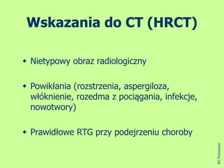 Wskazania do CT (HRCT)
