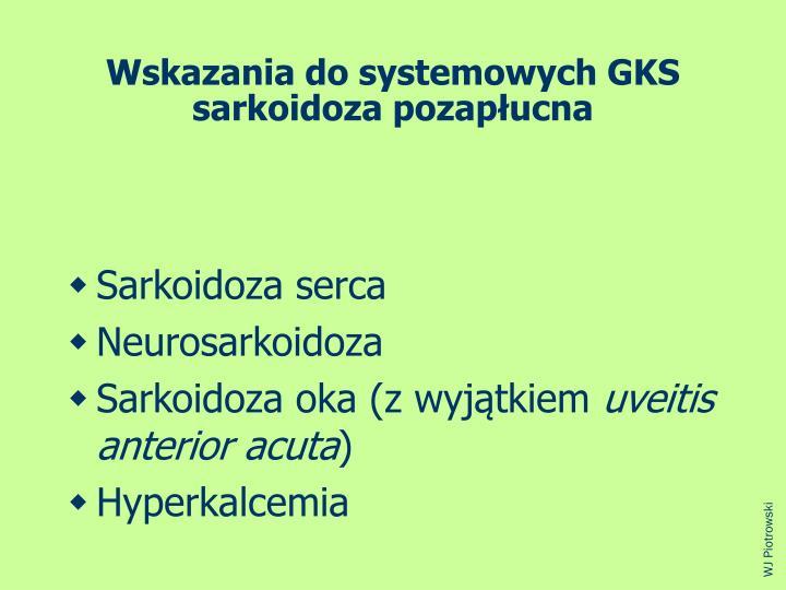 Wskazania do systemowych GKS