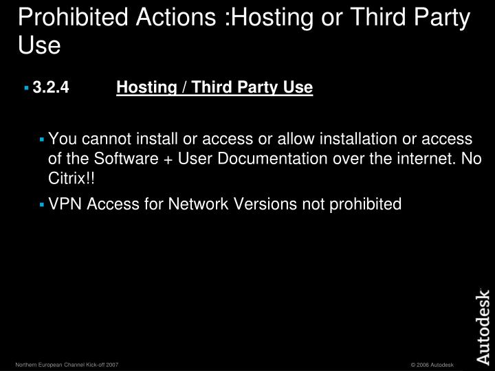 Prohibited Actions :Hosting or Third Party Use