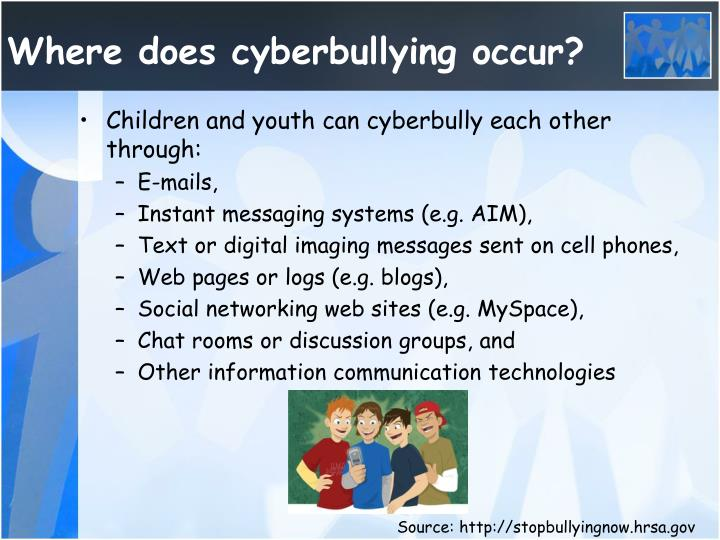 Where does cyberbullying occur?