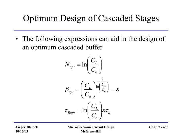 Optimum Design of Cascaded Stages