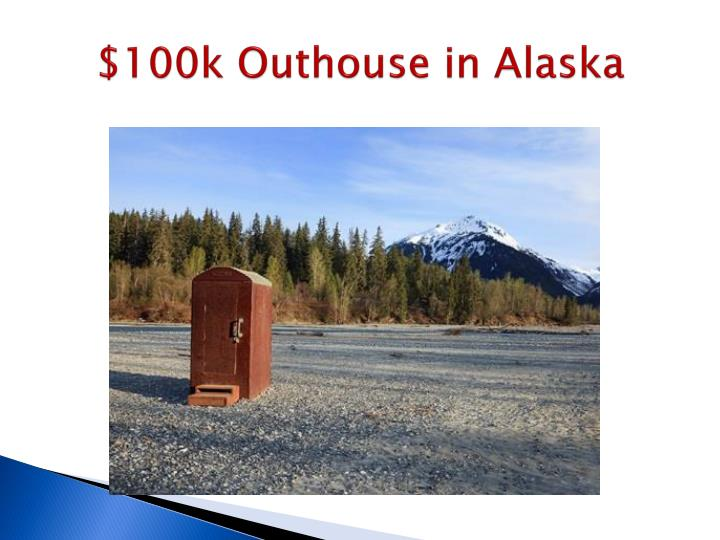 $100k Outhouse in Alaska