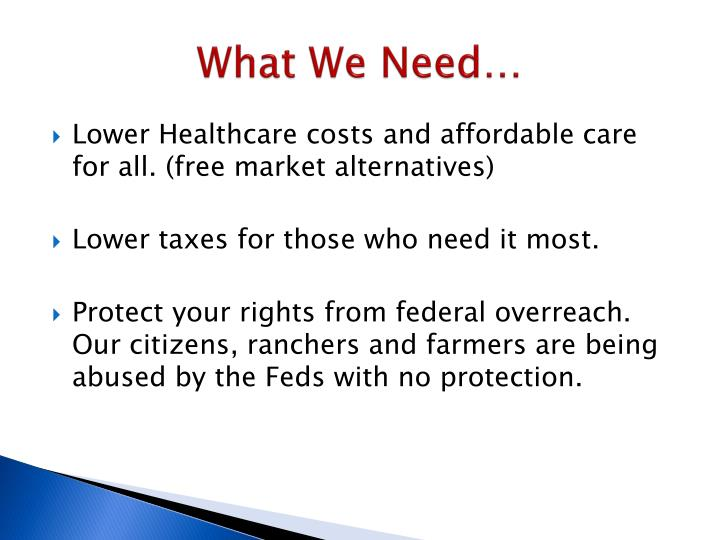 What We Need…