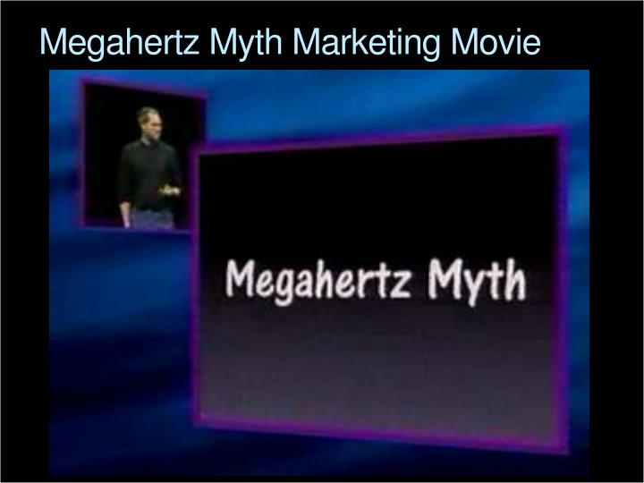 Megahertz Myth Marketing Movie