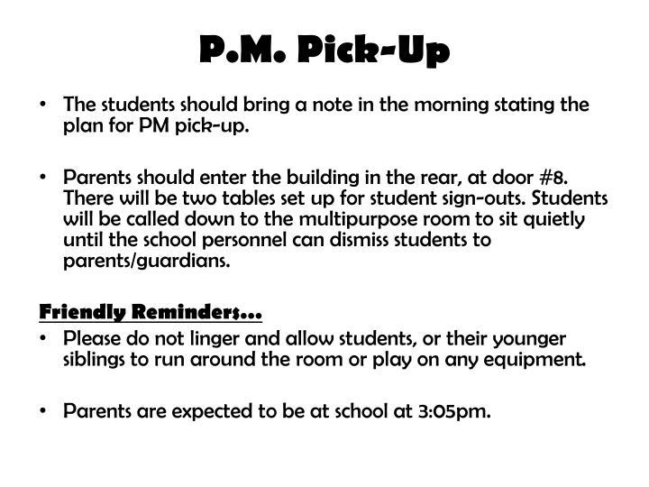 P.M. Pick-Up