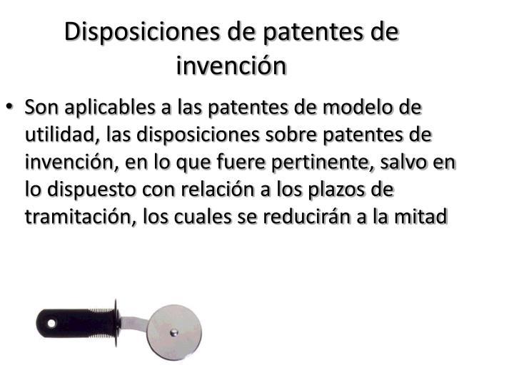 Disposiciones de patentes de invención