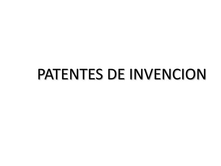 PATENTES DE INVENCION