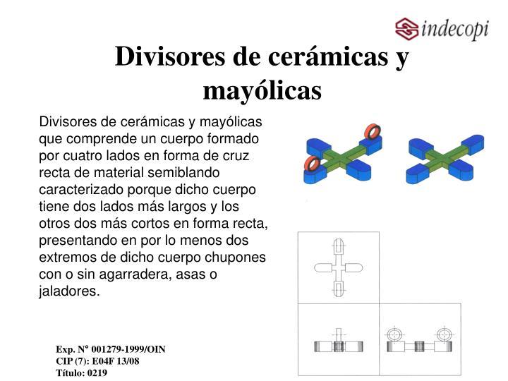 Divisores de cerámicas y mayólicas