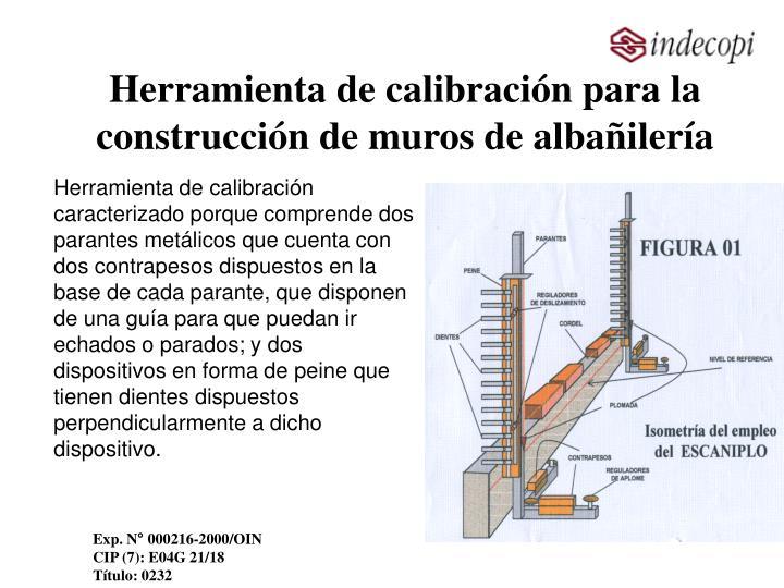 Herramienta de calibración para la construcción de muros de albañilería