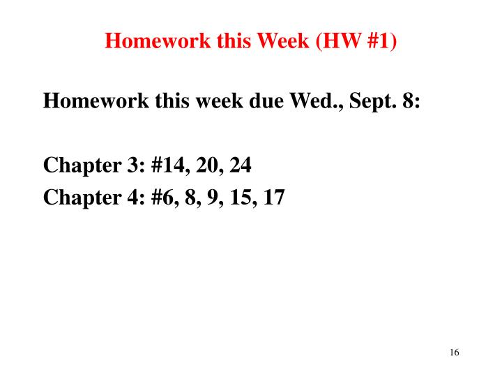 Homework this Week (HW #1)