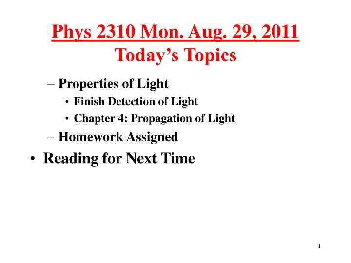 Phys 2310 mon aug 29 2011 today s topics