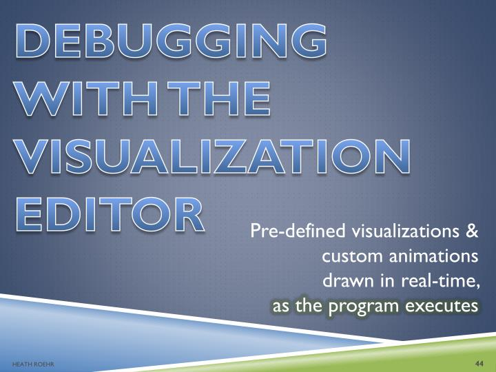 DEBUGGING WITH THE VISUALIZATION EDITOR