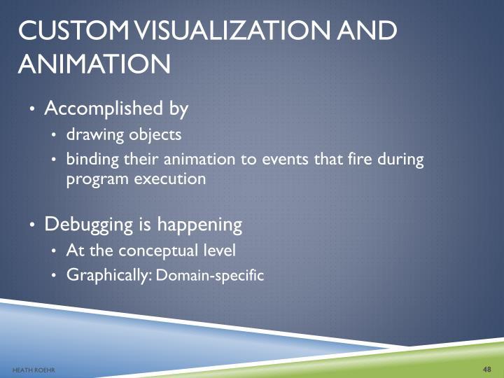 CUSTOM VISUALIZATION AND ANIMATION