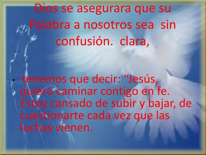 Dios se asegurara que su Palabra a nosotros sea