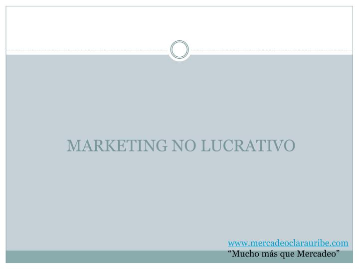 MARKETING NO LUCRATIVO