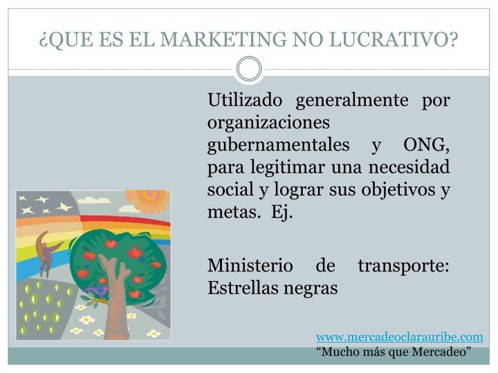 ¿QUE ES EL MARKETING NO LUCRATIVO?