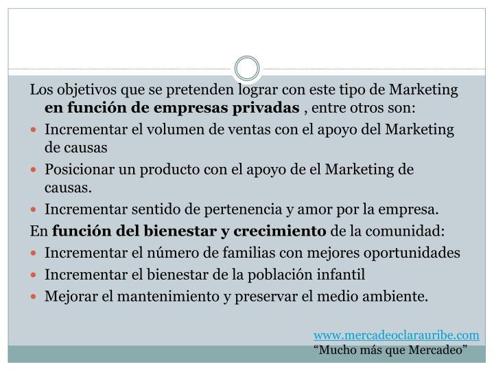 Los objetivos que se pretenden lograr con este tipo de Marketing