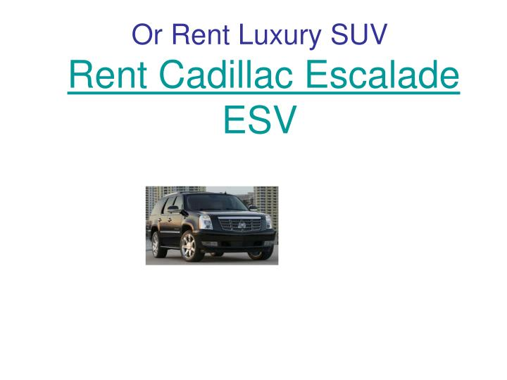 Or Rent Luxury SUV