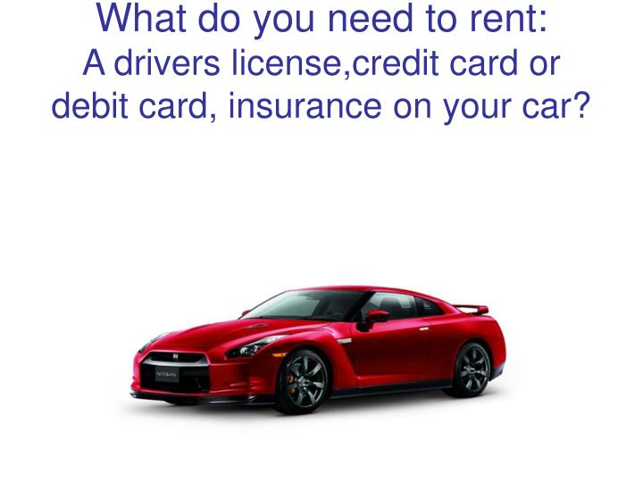 What do you need to rent: