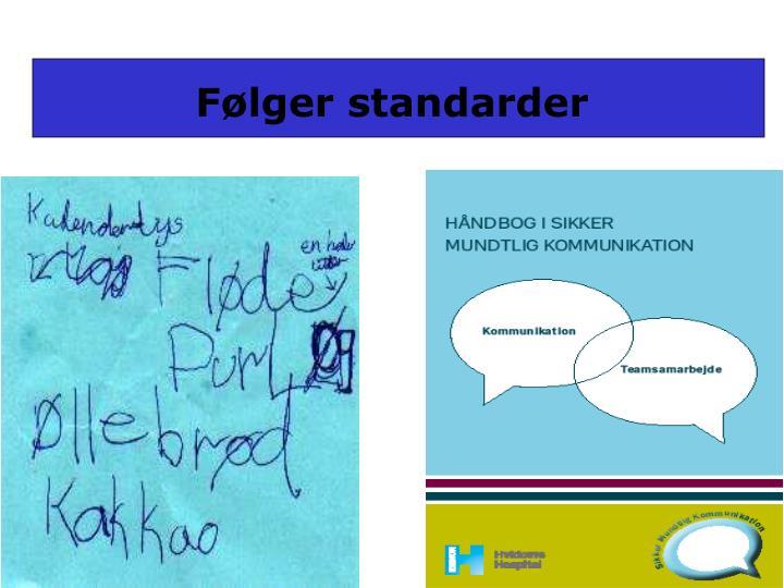 Følger standarder