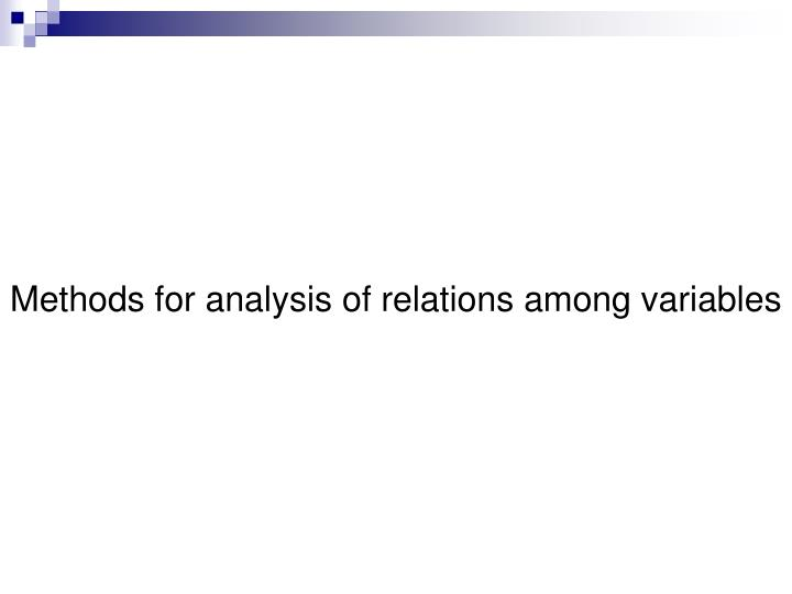 Methods for analysis of relations among variables