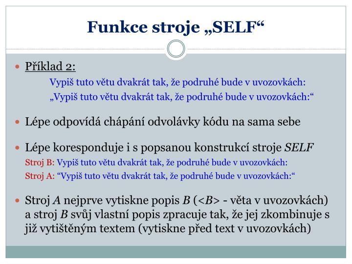 """Funkce stroje """"SELF"""""""