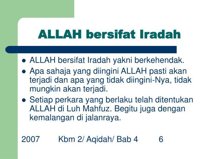 ALLAH bersifat Iradah