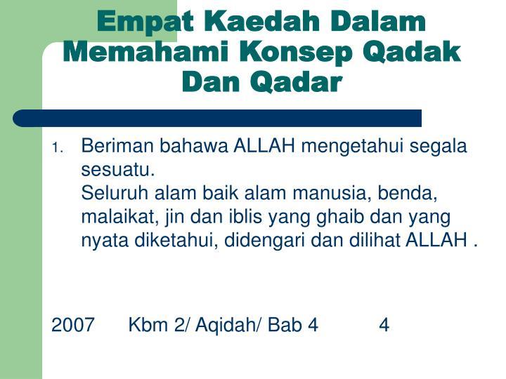 Empat Kaedah Dalam Memahami Konsep Qadak Dan Qadar