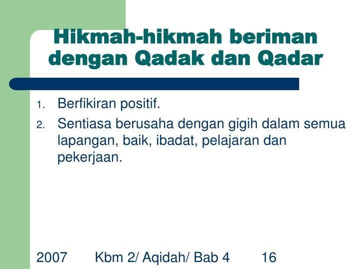 Hikmah-hikmah beriman dengan Qadak dan Qadar