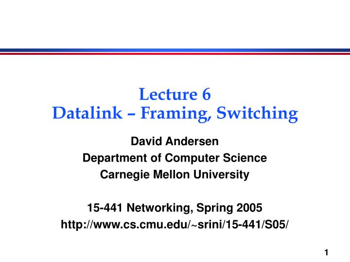 Lecture 6 datalink framing switching