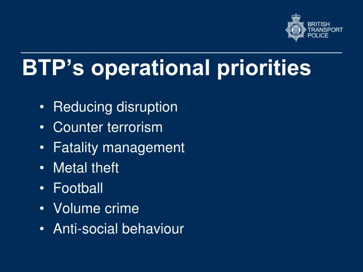 BTP's operational priorities