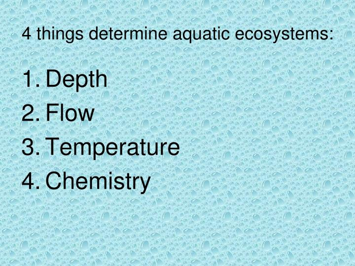4 things determine aquatic ecosystems