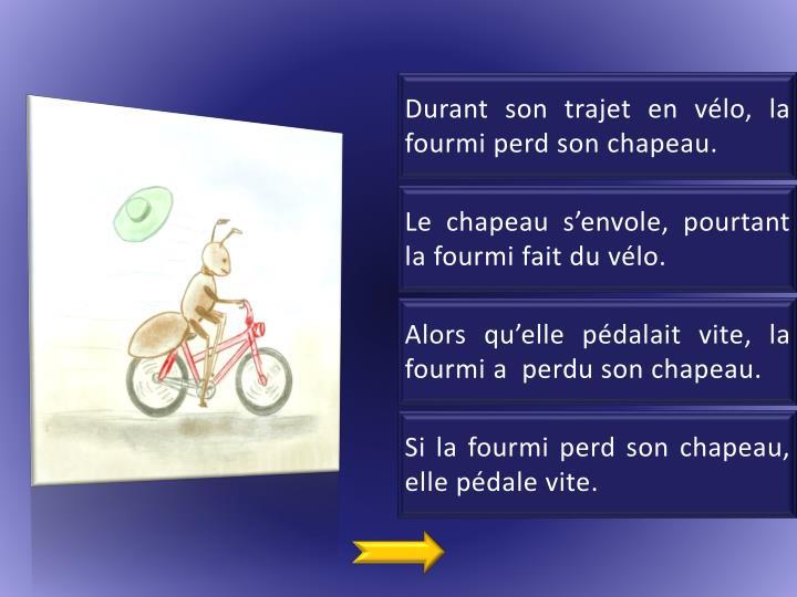 Durant son trajet en vélo, la fourmi perd son chapeau.