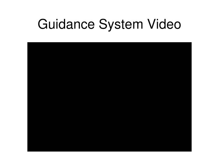 Guidance System Video