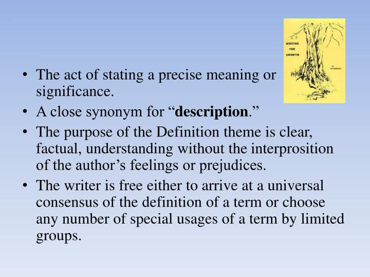 The act of stating a precise meaning or significance.